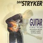 DAVE STRYKER Guitar on Top album cover