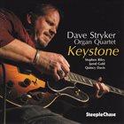DAVE STRYKER Dave Stryker Organ Quartet : Keystone album cover
