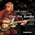 DAVE STRYKER Dave Stryker Organ Trio : One For Reedus album cover