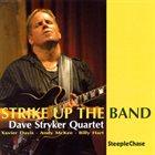 DAVE STRYKER Dave Stryker Quartet  : Strike Up The Band album cover