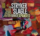 DAVE STRYKER The Stryker / Slagle Band Expanded : Routes album cover