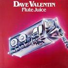 DAVE VALENTIN Flute Juice album cover