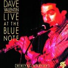 DAVE VALENTIN Live At The Blue Note album cover