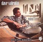 DAVE VALENTIN Mind Time album cover