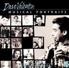 DAVE VALENTIN Musical Portraits album cover