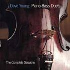 DAVE YOUNG Piano-Bass Duets - The Complete Sessions album cover