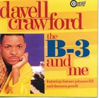 DAVELL CRAWFORD The B-3 And Me album cover