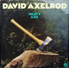 DAVID AXELROD Heavy Axe album cover