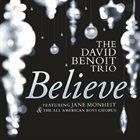 DAVID BENOIT Believe (Feat. Jane Monheit & The All American Boys Chorus) album cover