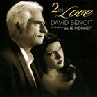 DAVID BENOIT David Benoit Feat. Jane Monheit : 2 In Love album cover