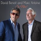 DAVID BENOIT David Benoit / Marc Antoine : So Nice! album cover