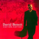 DAVID BENOIT Right Here, Right Now album cover