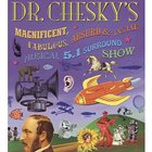 DAVID CHESKY Dr. Chesky's Magnificent, Fabulous, Absurd & Insane Musical 5.1 Surround Show album cover