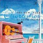 DAVID CHESKY David Chesky With Romero Lumbambo : The New York Chorinhos album cover