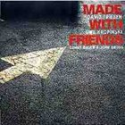 DAVID FRIESEN David Friesen / Uwe Kropinski ‎: Made With Friends album cover