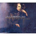 DAVID FRIESEN The Name of a Woman album cover