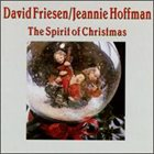DAVID FRIESEN David Friesen, Jeannie Hoffman ‎: The Spirit Of Christmas album cover