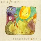 DAVID FRIESEN Tomorrow's Dreams album cover