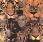 DAVID GARFIELD I Am the Cat, Man album cover
