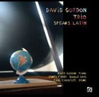 DAVID GORDON David Gordon Trio Speaks Latin album cover