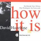 DAVID HAZELTINE How It Is album cover