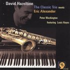 DAVID HAZELTINE The Classic Trio Meets Eric Alexander album cover