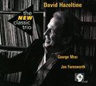 DAVID HAZELTINE The New Classic Trio album cover