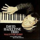DAVID HAZELTINE Waltz For Debby album cover