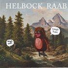 DAVID HELBOCK Helbock Raab : What's Next? I Don't Know album cover