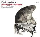 DAVID HELBOCK Playing John Williams album cover
