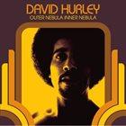 DAVID HURLEY Outer Nebula Inner Nebula album cover