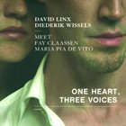 DAVID LINX David Linx, Diederik Wissels Meet Fay Claassen, Maria Pia De Vito ‎: One Heart, Three Voices album cover