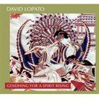 DAVID LOPATO Gendhing for a Spirit Rising album cover
