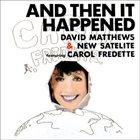DAVID MATTHEWS And then it happened album cover
