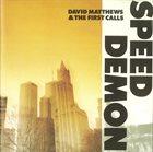 DAVID MATTHEWS David Matthews  & The First Calls : Speed Demon album cover