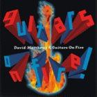 DAVID MATTHEWS Guitars on Fire album cover