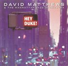 DAVID MATTHEWS Hey Duke! album cover