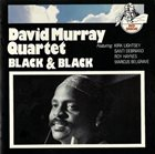 DAVID MURRAY David Murray Quartet ‎: Black & Black album cover