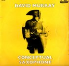 DAVID MURRAY Conceptual Saxophone album cover