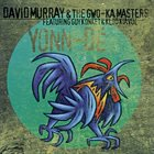 DAVID MURRAY David Murray & The Gwo-Ka Masters Featuring Guy Konket & Klod Kiavué : Yonn-Dé album cover