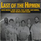 DAVID MURRAY David Murray, Bobby Battle, Paul Zauner, Dave Burrell, Wilber Morris, Hugh Ragin ‎: Last Of The Hipmen album cover