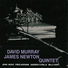 DAVID MURRAY David Murray / James Newton Quintet album cover