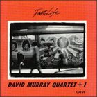 DAVID MURRAY David Murray Quartet + 1 : Fast Life album cover