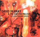 DAVID MURRAY David Murray & The Gwo-Ka Masters Featuring Pharoah Sanders : Gwotet album cover