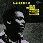 DAVID MURRAY Live At The Lower Manhattan Ocean Club Volumes 1&2 album cover