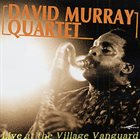 DAVID MURRAY David Murray Quartet ‎: Live At The Village Vanguard album cover