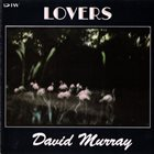 DAVID MURRAY Lovers album cover