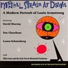 DAVID MURRAY Mental Strain At Dawn: A Modern Portrait Of Louis Armstrong album cover