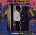 DAVID MURRAY David Murray Octet ‎: Murray's Steps album cover