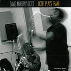 DAVID MURRAY David Murray Octet ‎: Octet Plays Trane album cover